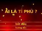 Game Ai Là Tỉ Phú?