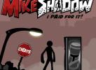 Game Chiếc Bóng Của Mike